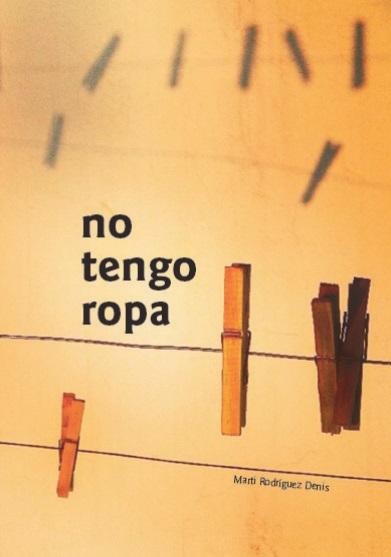 """""""No tengo ropa"""" de Marti Rodríguez Denis"""