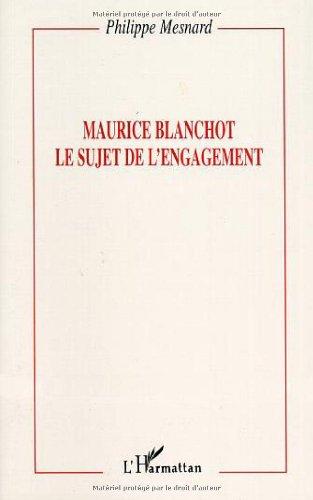 """""""Maurice Blanchot: Le sujet de l'engagement"""" (Biografía) de Pierre Mesnard."""