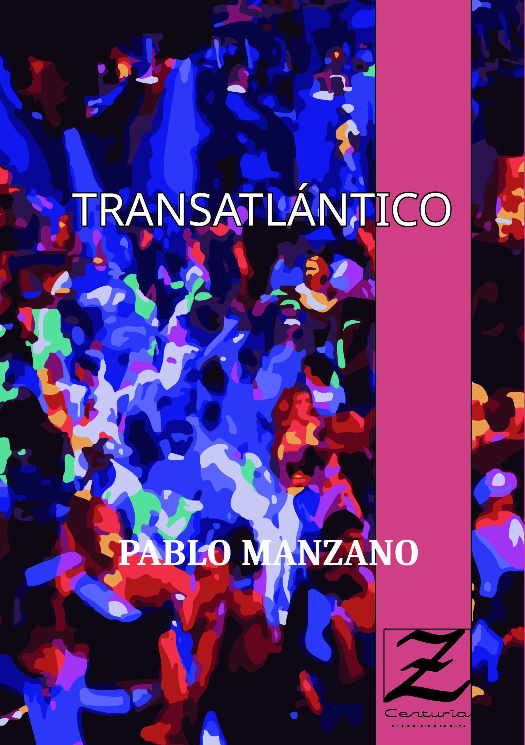 """""""Transatlántico"""" (Zeta Centuria Ediciones) de Pablo Manzano"""